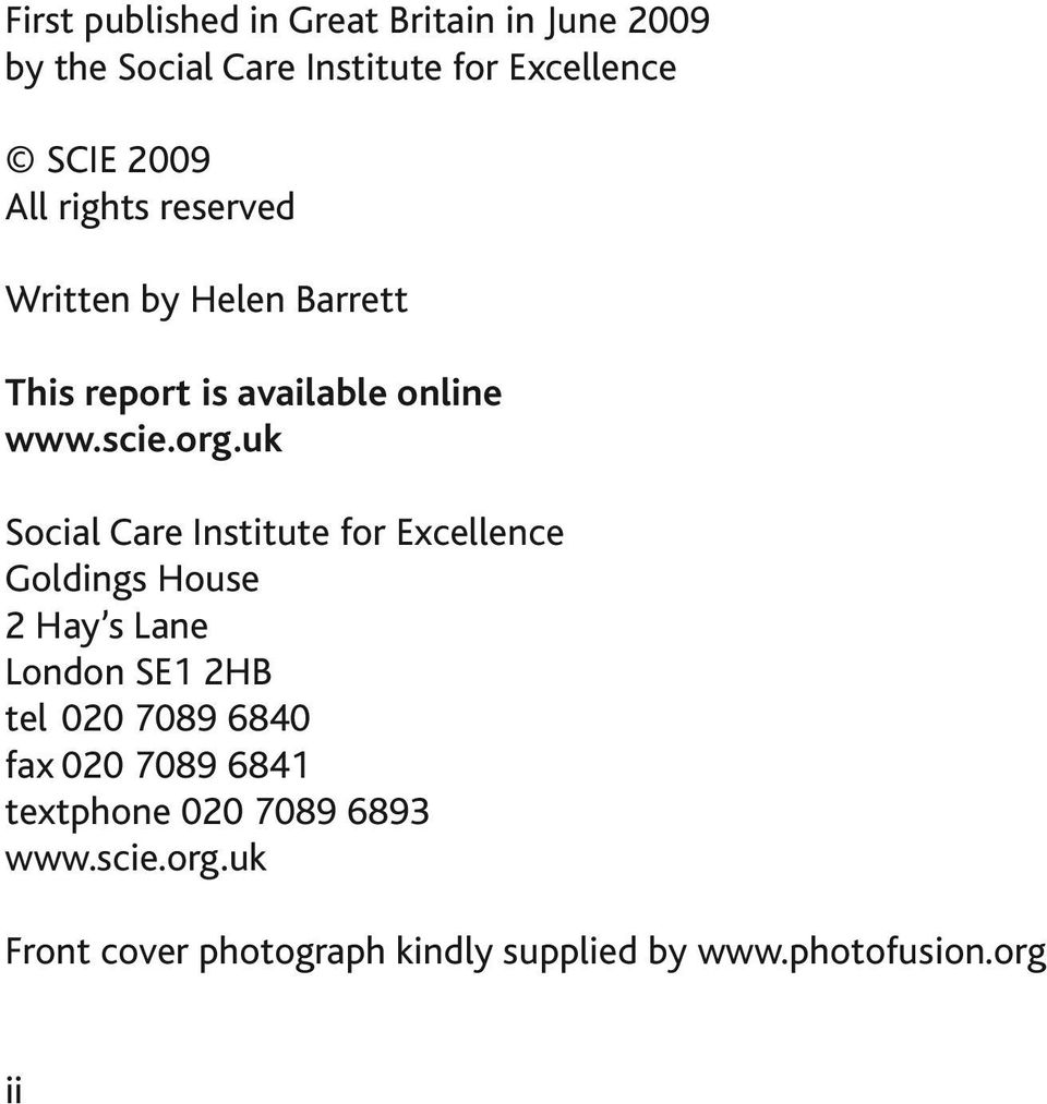 uk Social Care Institute for Excellence Goldings House 2 Hay s Lane London SE1 2HB tel 020 7089 6840 fax 020 7089 6841