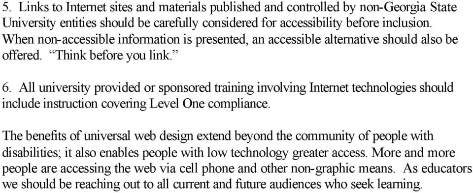 All university provided or sponsored training involving Internet technologies should include instruction covering Level One compliance.
