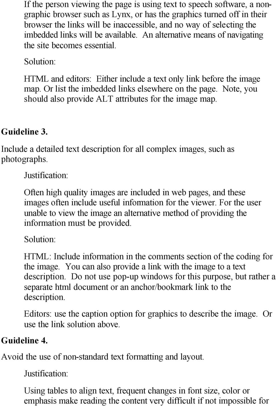 Or list the imbedded links elsewhere on the page. Note, you should also provide ALT attributes for the image map. Guideline 3.
