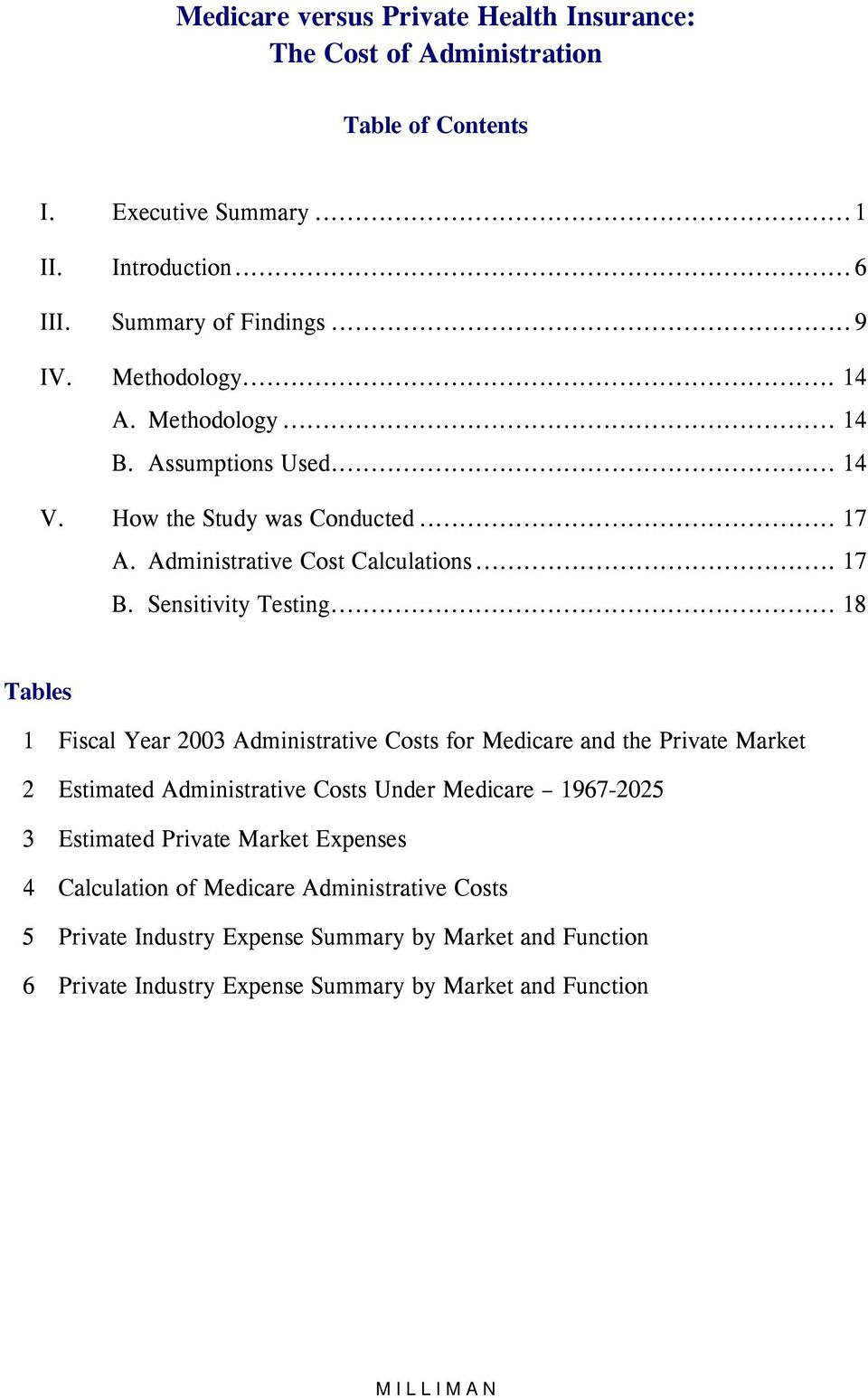 .. 18 Tables 1 Fiscal Year 2003 Administrative Costs for Medicare and the Private Market 2 Estimated Administrative Costs Under Medicare 1967-2025 3 Estimated Private