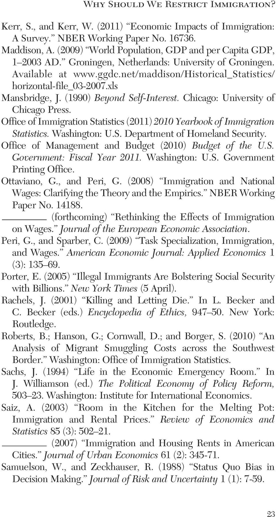 xls Mansbridge, J. (1990) Beyond Self-Interest. Chicago: University of Chicago Press. Office of Immigration Statistics (2011) 2010 Yearbook of Immigration Statistics. Washington: U.S. Department of Homeland Security.