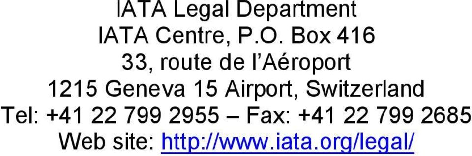 Airport, Switzerland Tel: +41 22 799 2955 Fax: