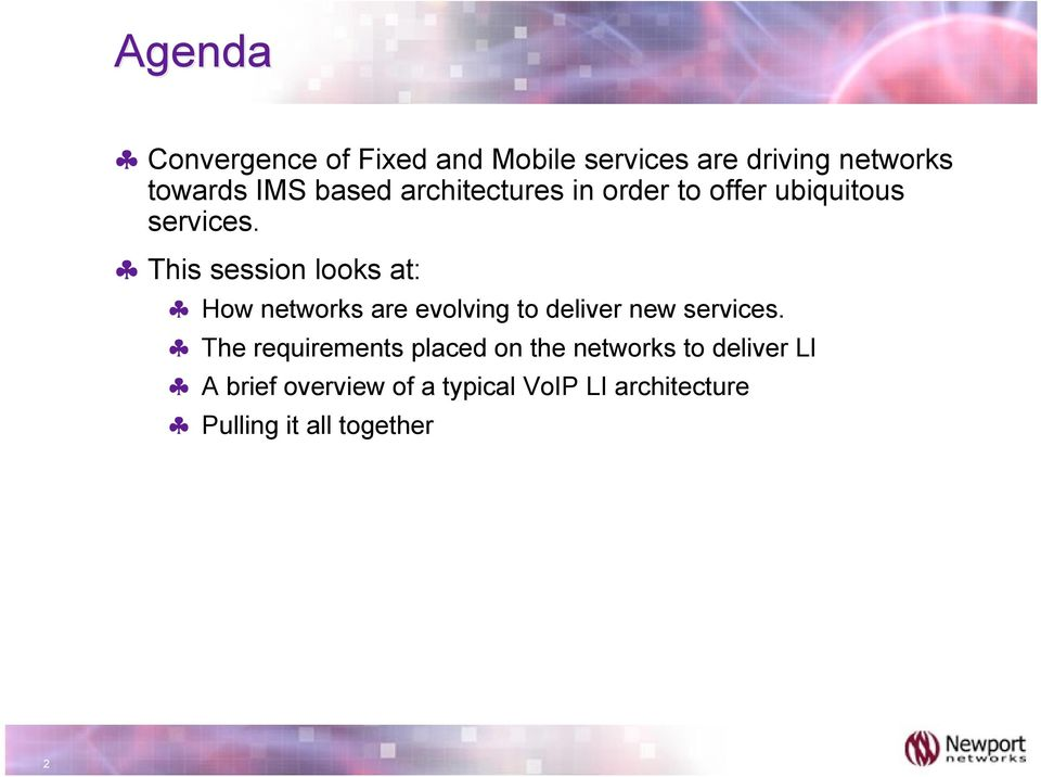 architectures in order to offer ubiquitous services.! This session looks at:!