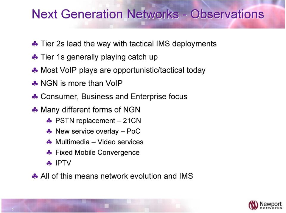 NGN is more than VoIP! Consumer, Business and Enterprise focus! Many different forms of NGN!