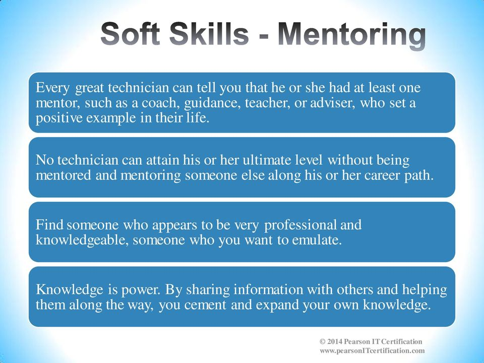 No technician can attain his or her ultimate level without being mentored and mentoring someone else along his or her career path.