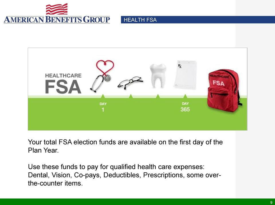 Use these funds to pay for qualified health care