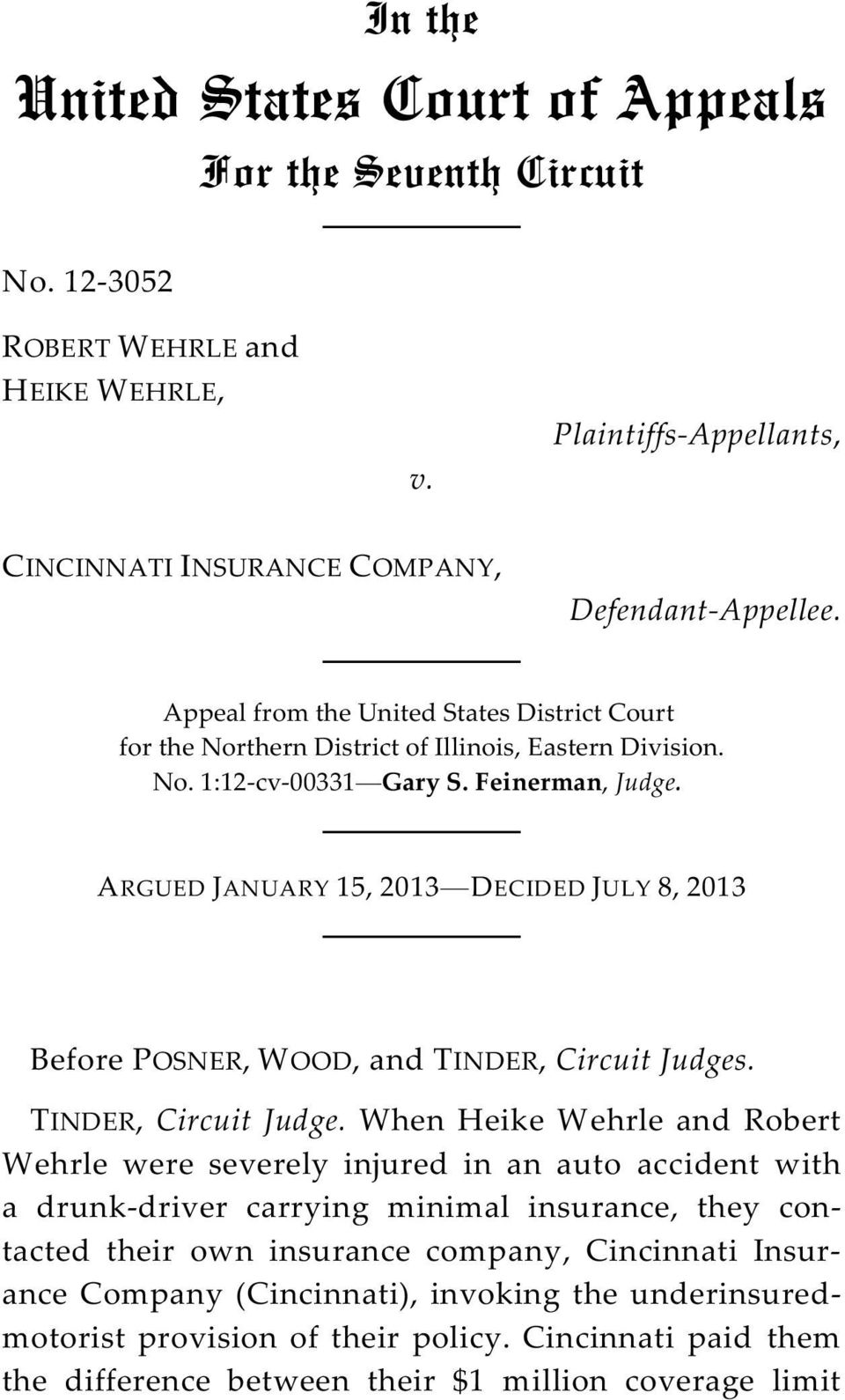 ARGUED JANUARY 15, 2013 DECIDED JULY 8, 2013 Before POSNER, WOOD, and TINDER, Circuit Judges
