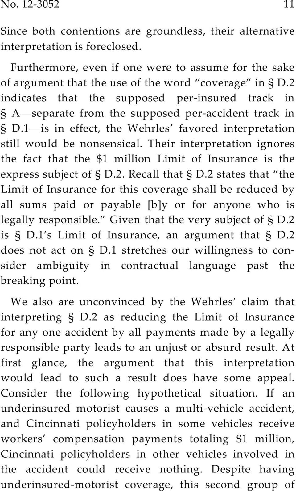 2 indicates that the supposed per-insured track in A separate from the supposed per-accident track in D.1 is in effect, the Wehrles favored interpretation still would be nonsensical.