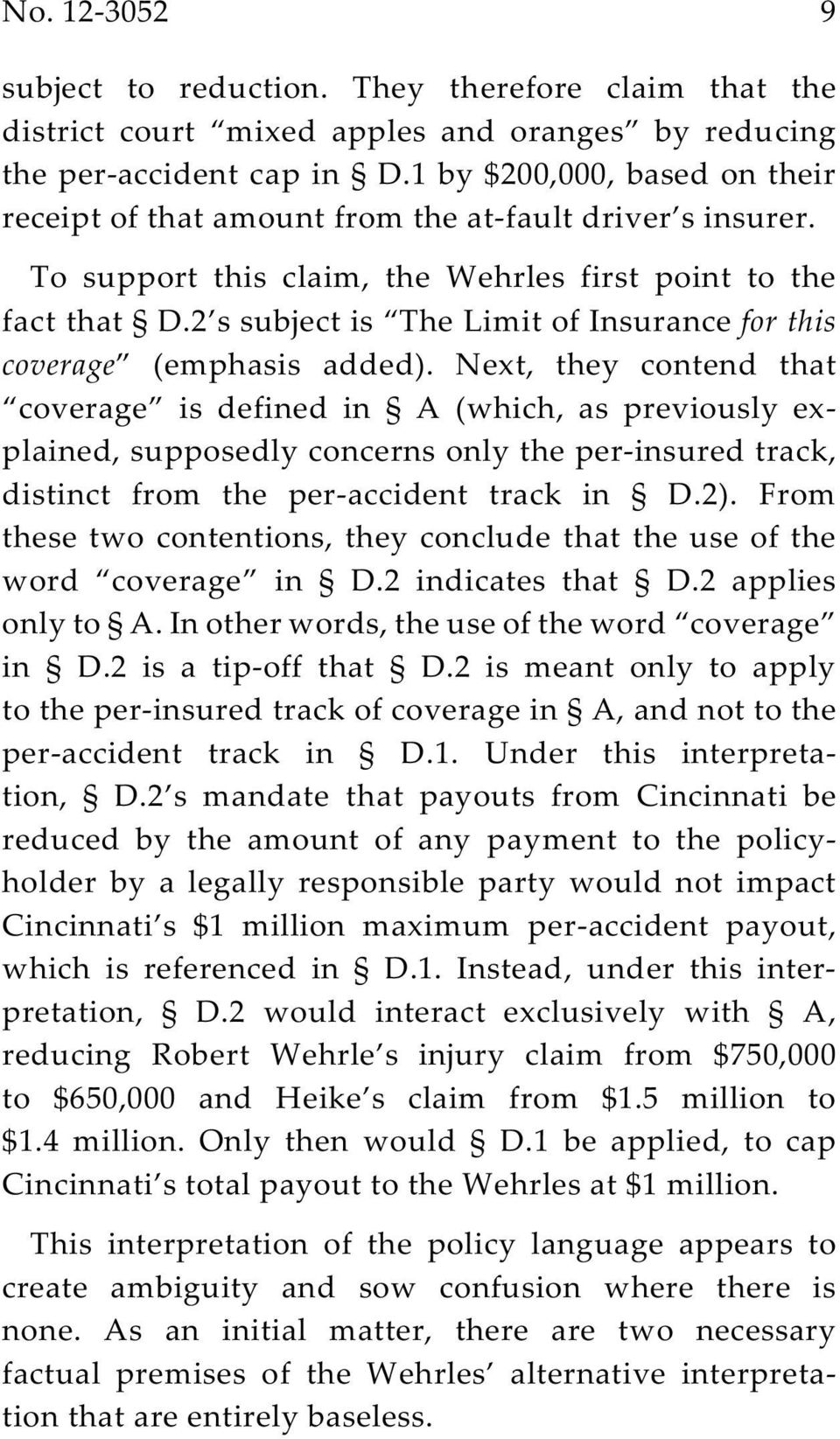 2 s subject is The Limit of Insurance for this coverage (emphasis added).