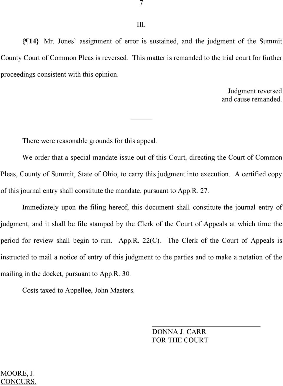 We order that a special mandate issue out of this Court, directing the Court of Common Pleas, County of Summit, State of Ohio, to carry this judgment into execution.