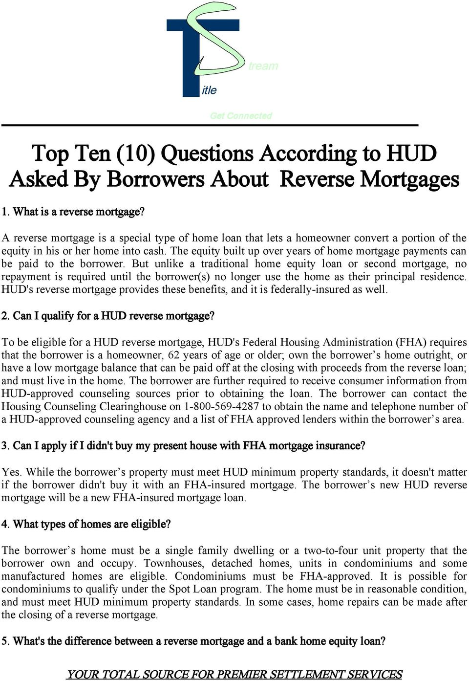 The equity built up over years of home mortgage payments can be paid to the borrower.