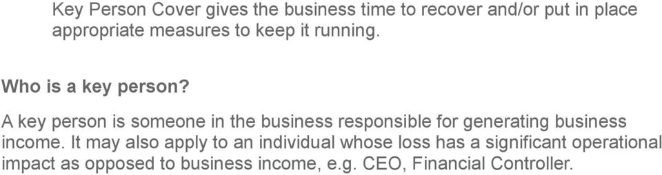 A key person is someone in the business responsible for generating business income.