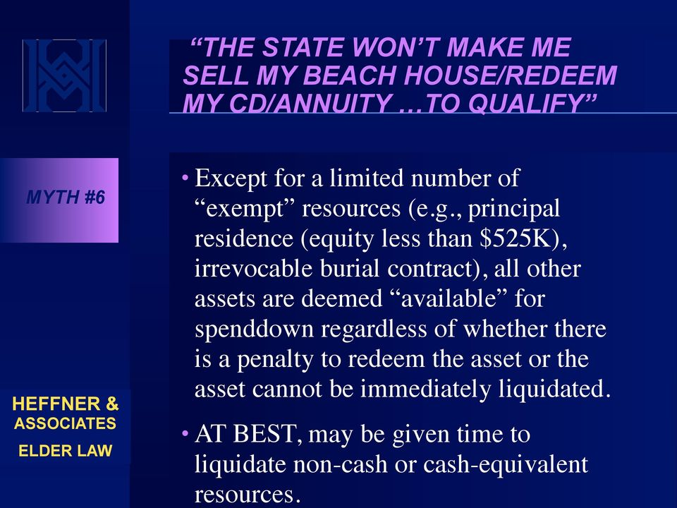 , principal residence (equity less than $525K), irrevocable burial contract), all other assets are deemed