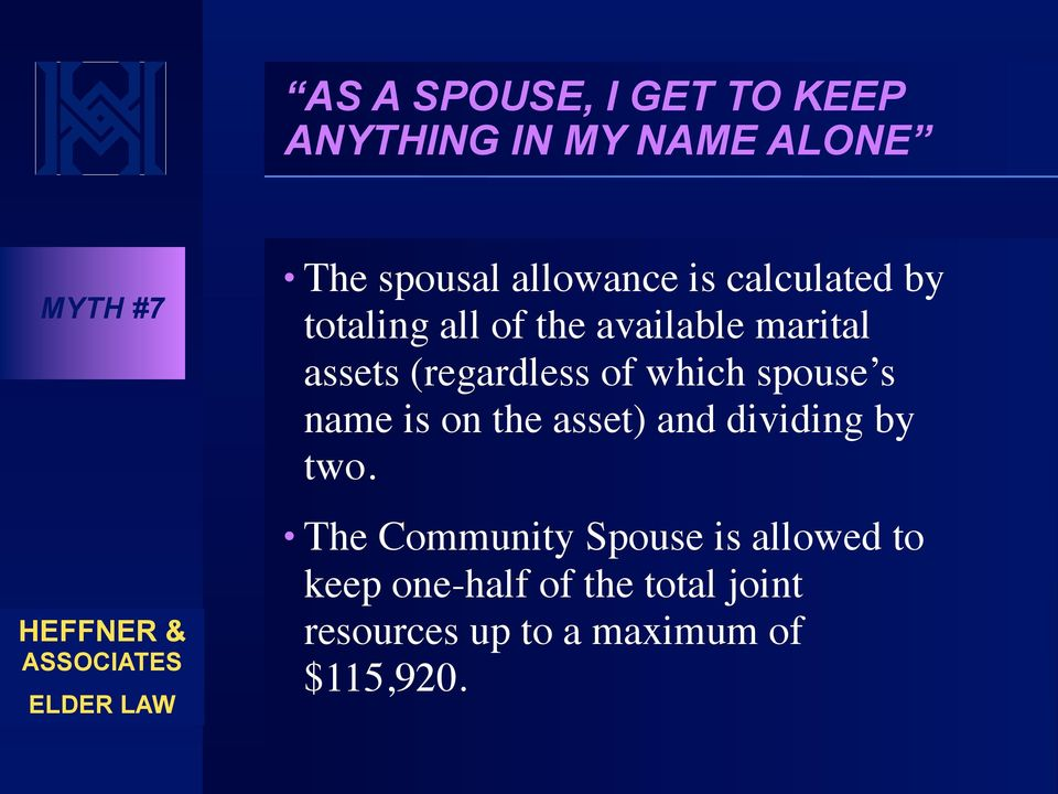 (regardless of which spouse s name is on the asset) and dividing by two.