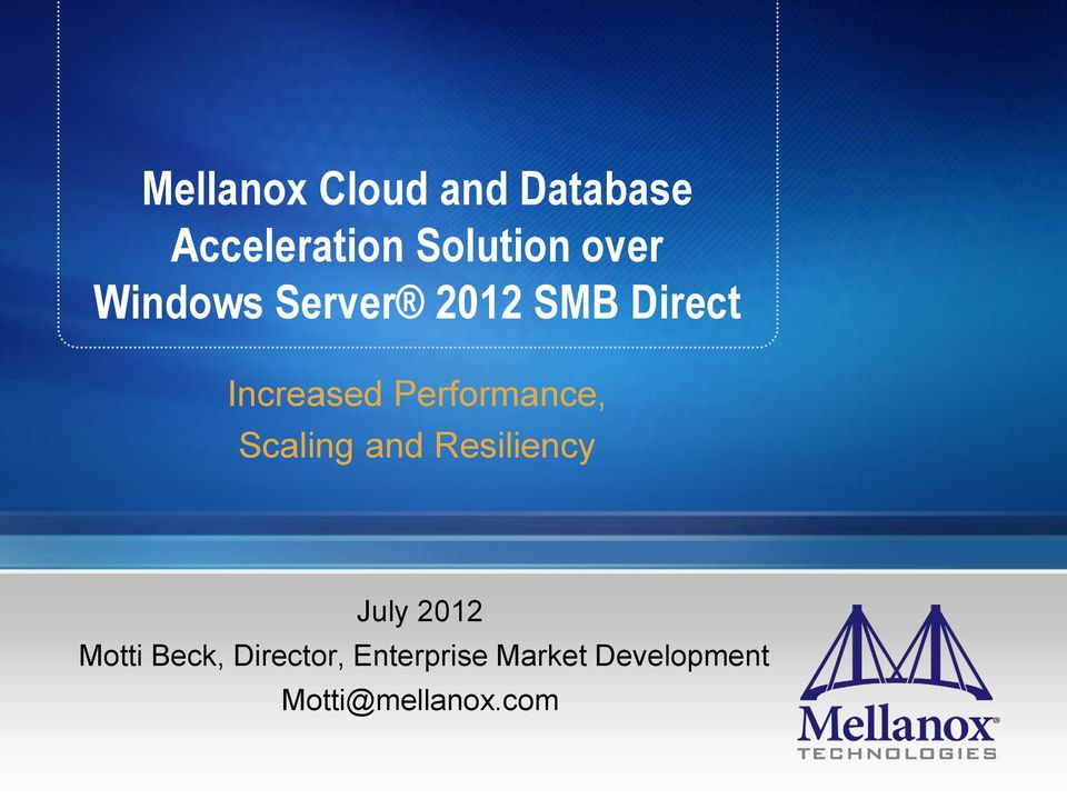 Performance, Scaling and Resiliency July 2012 Motti