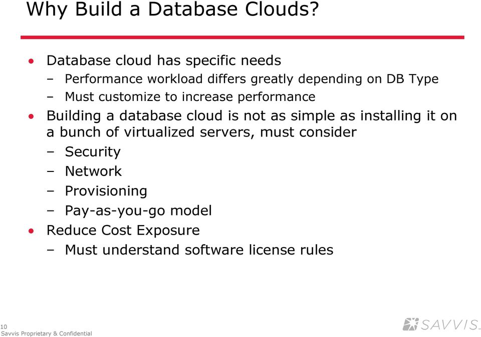 Must customize to increase performance Building a database cloud is not as simple as installing