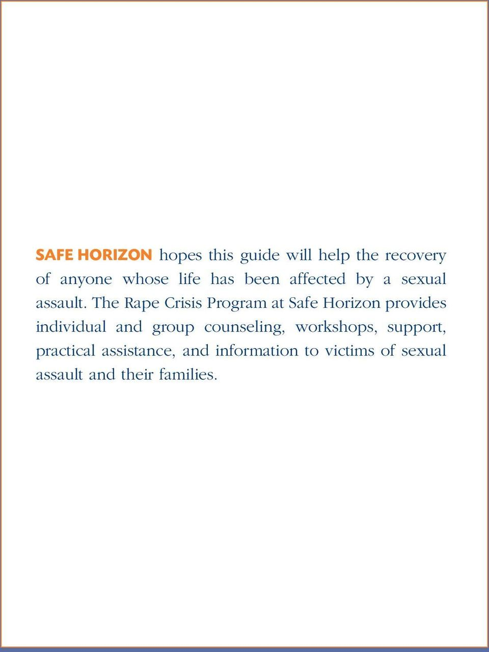 The Rape Crisis Program at Safe Horizon provides individual and group