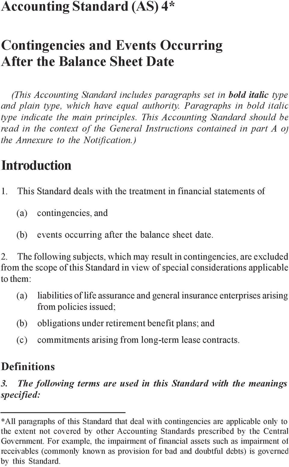 This Accounting Standard should be read in the context of the General Instructions contained in part A of the Annexure to the Notification.) Introduction 1.