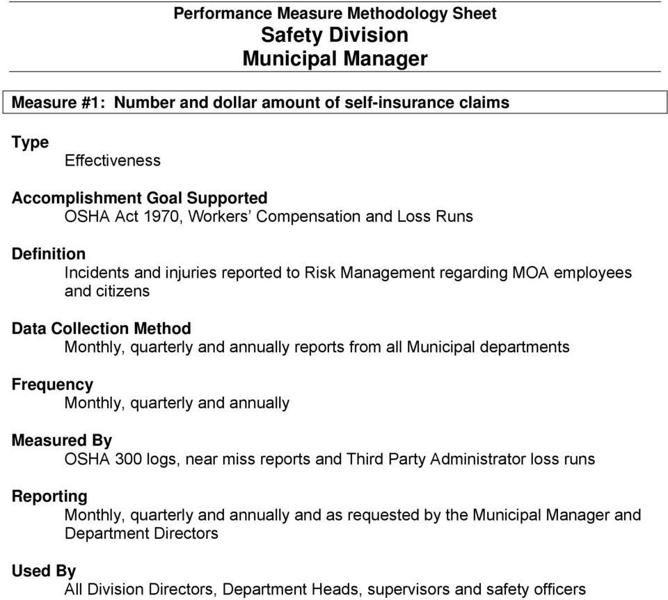 reports from all Municipal departments Frequency Monthly, quarterly and annually Measured By OSHA 300 logs, near miss reports and Third Party Administrator loss runs