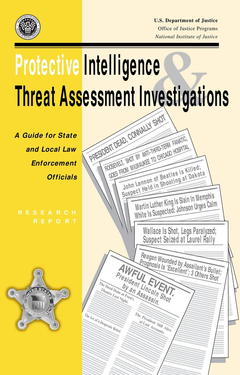 JUSTICE PROGRAMS U.S. Department of Justice Office of Justice Programs National Institute of Justice & Protective Intelligence Threat Assessment Investigations A Guide for State and Local Law
