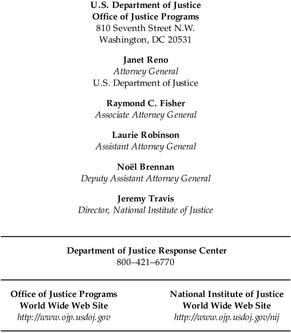 Travis Director, National Institute of Justice Department of Justice Response Center 800 421 6770 Office of Justice Programs World Wide