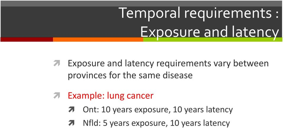 same disease Example: lung cancer Ont: 10 years