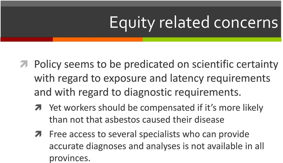 Yet workers should be compensated if it s more likely than not that asbestos caused their