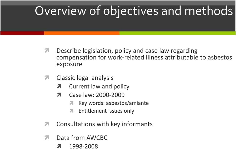 Classic legal analysis Current law and policy Case law: 2000 2009 Key words:
