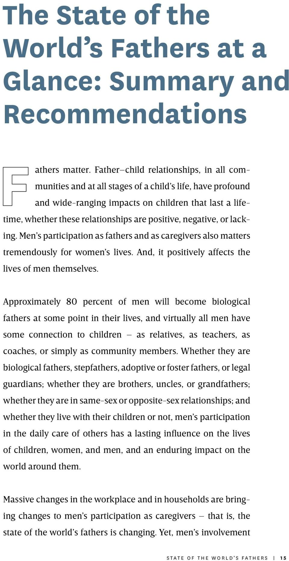 negative, or lacking. Men s participation as fathers and as caregivers also matters tremendously for women s lives. And, it positively affects the lives of men themselves.
