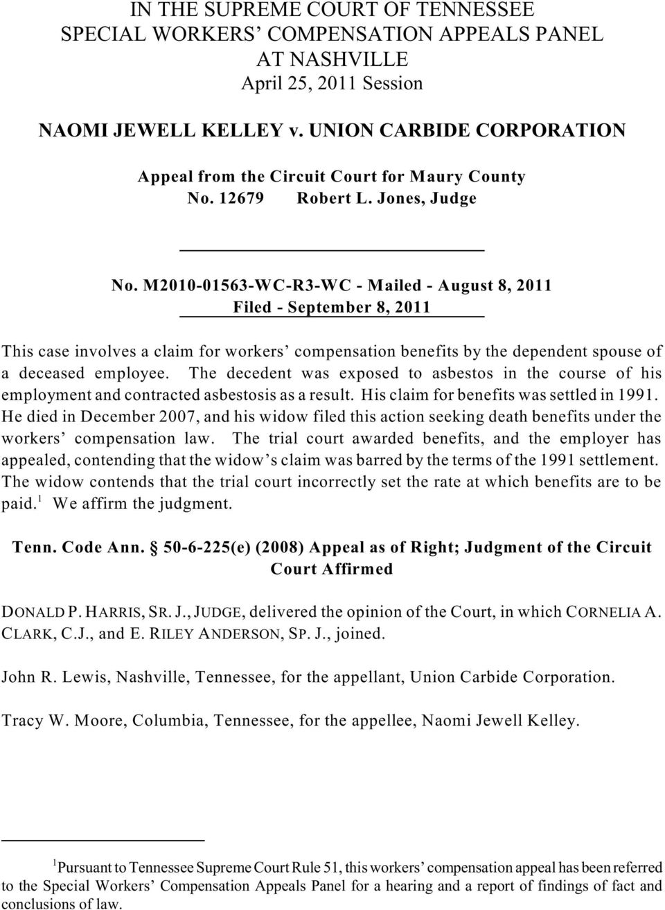 M2010-01563-WC-R3-WC - Mailed - August 8, 2011 Filed - September 8, 2011 This case involves a claim for workers compensation benefits by the dependent spouse of a deceased employee.