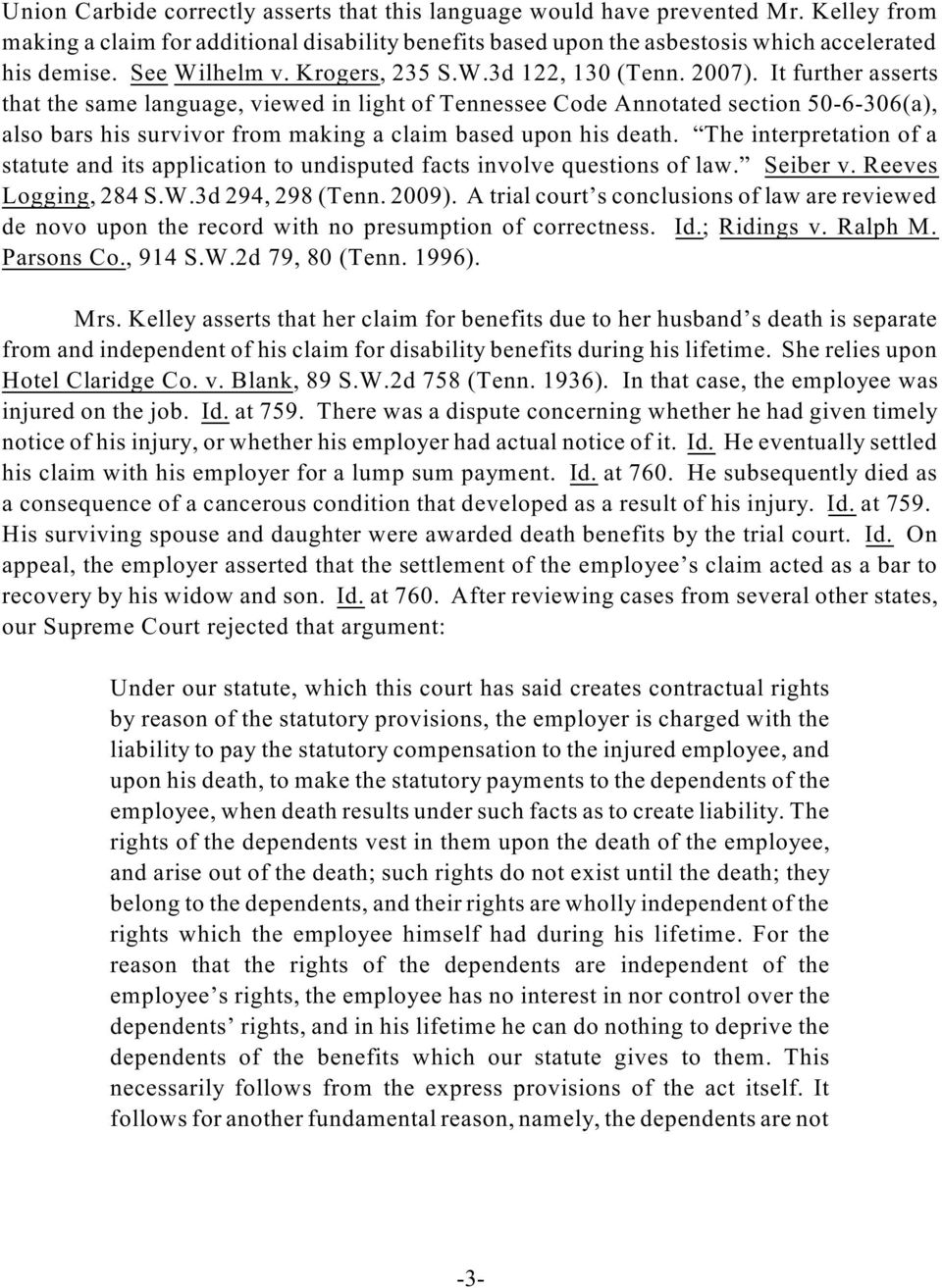 It further asserts that the same language, viewed in light of Tennessee Code Annotated section 50-6-306(a), also bars his survivor from making a claim based upon his death.