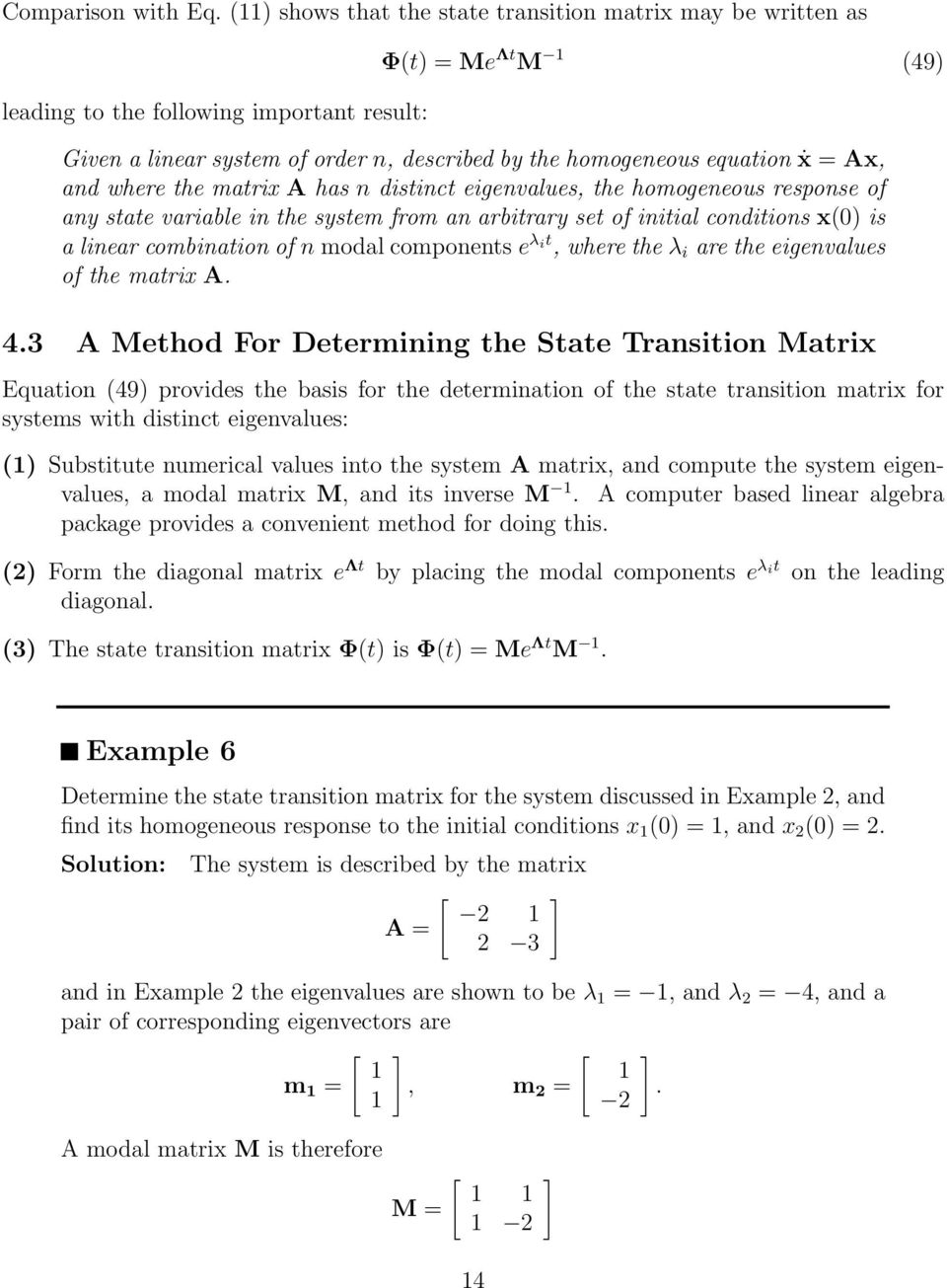 Ax, and where the matrix A has n distinct eigenvalues, the homogeneous response of any state variable in the system from an arbitrary set of initial conditions x() is a linear combination of n modal