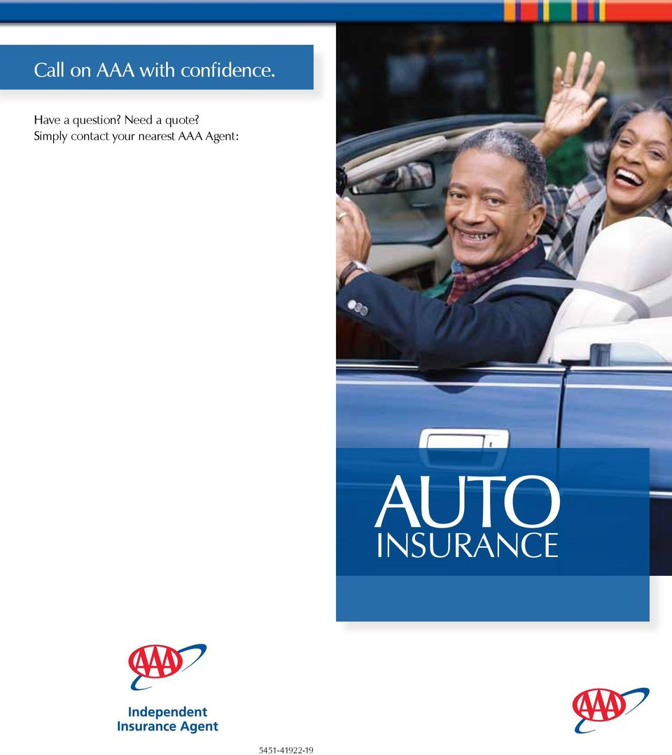 Simply contact your nearest AAA