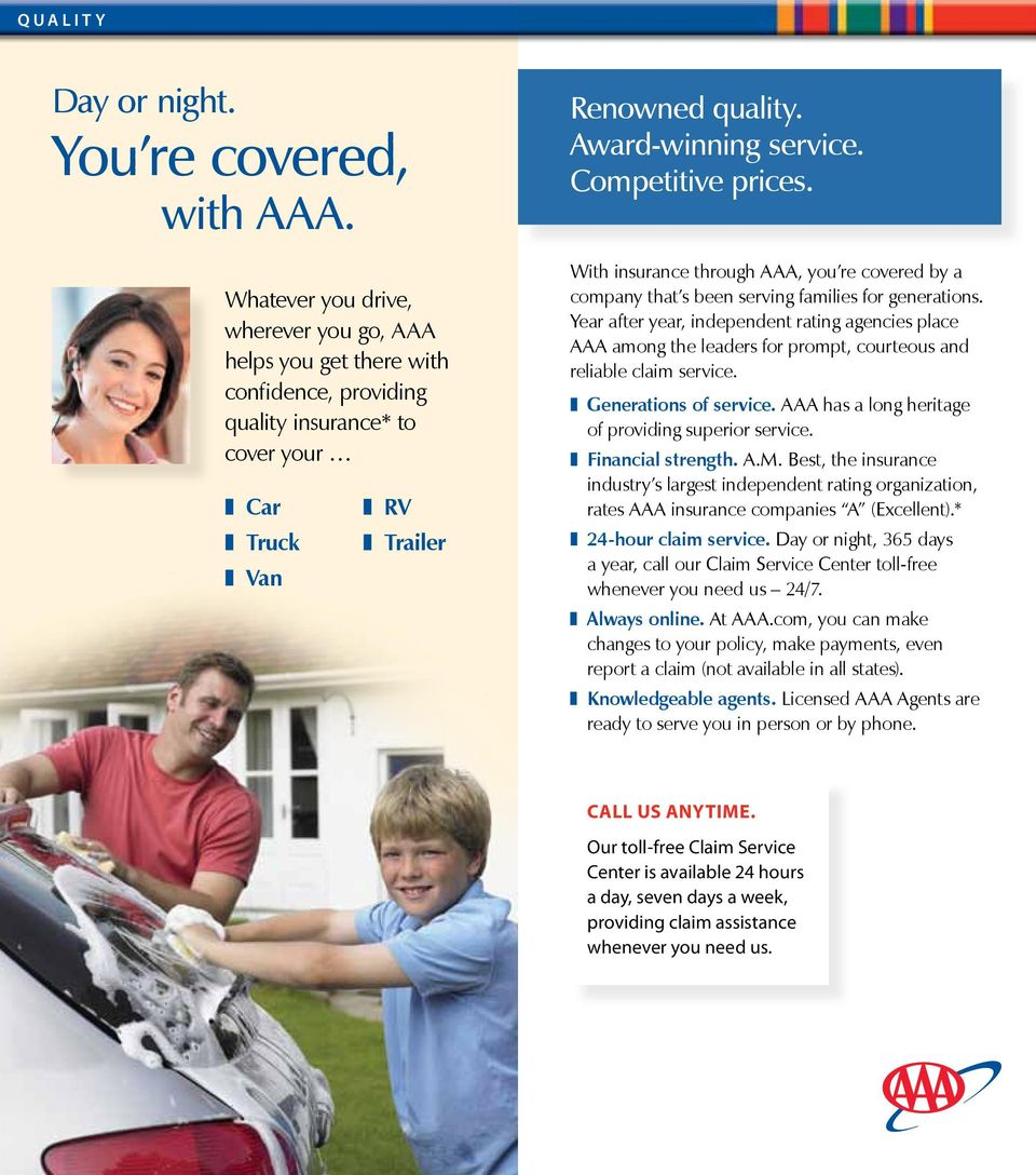 Competitive prices. With insurance through AAA, you re covered by a company that s been serving families for generations.