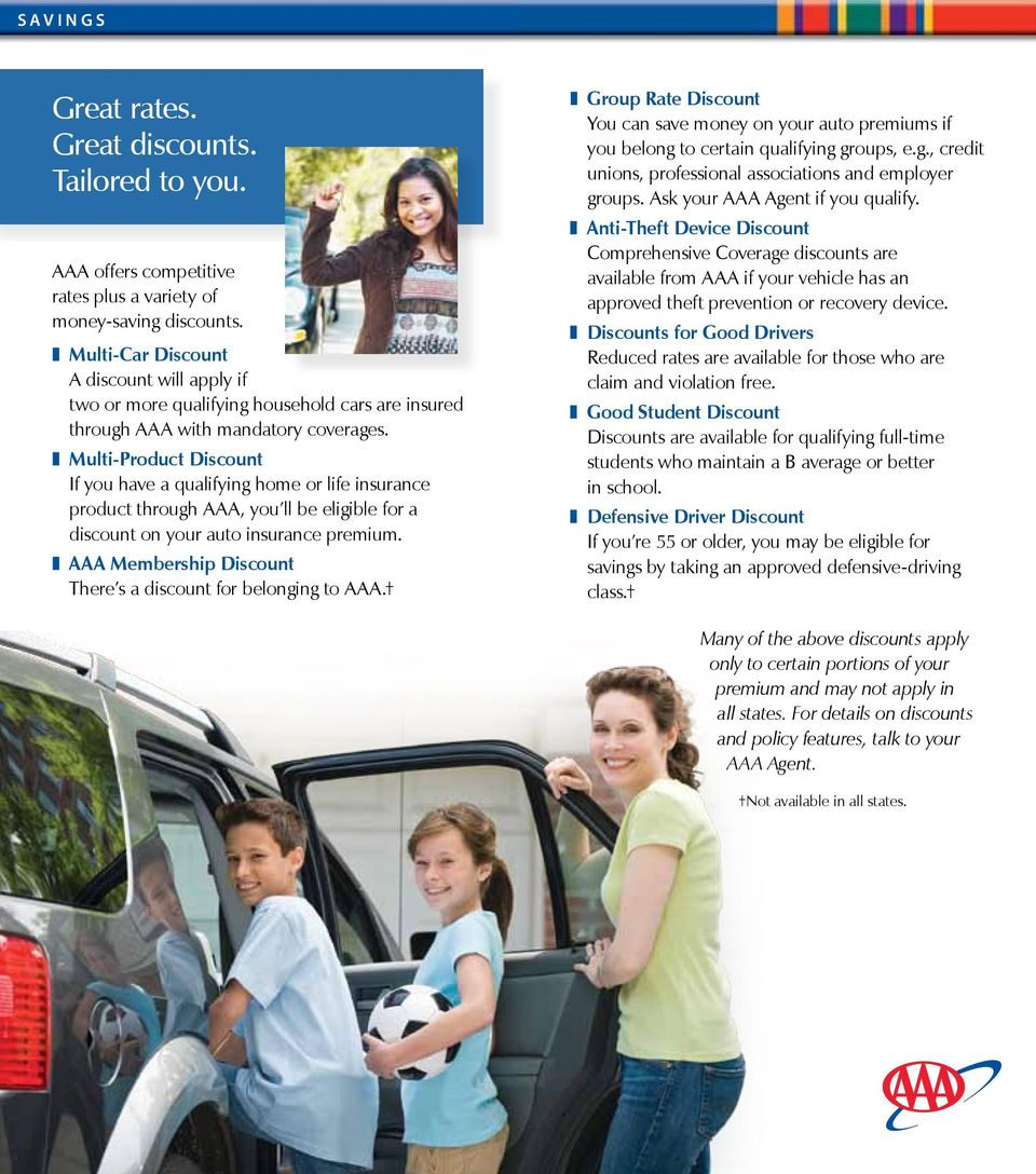 z Multi-Product Discount If you have a qualifying home or life insurance product through AAA, you ll be eligible for a discount on your auto insurance premium.