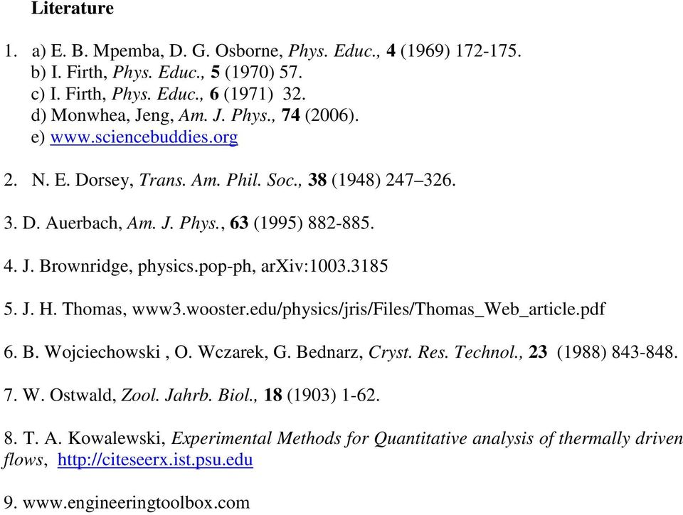 J. H. Thomas, www3.wooster.edu/physics/jris/files/thomas_web_article.pdf 6. B. Wojciechowski, O. Wczarek, G. Bednarz, Cryst. Res. Technol., 23 (1988) 843-848. 7. W. Ostwald, Zool. Jahrb.