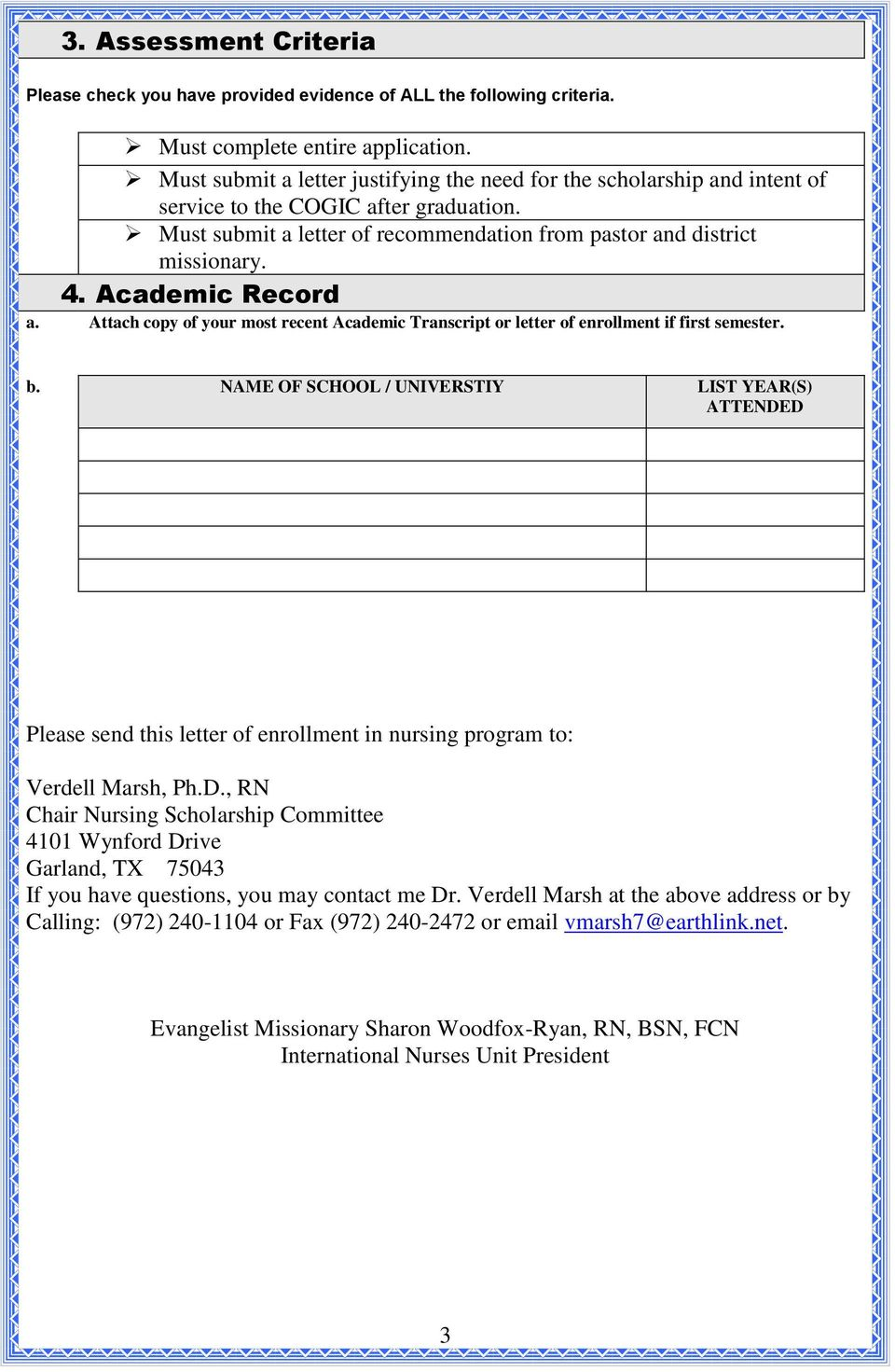 Must submit a letter of recommendation from pastor and district missionary. 4. Academic Record a.