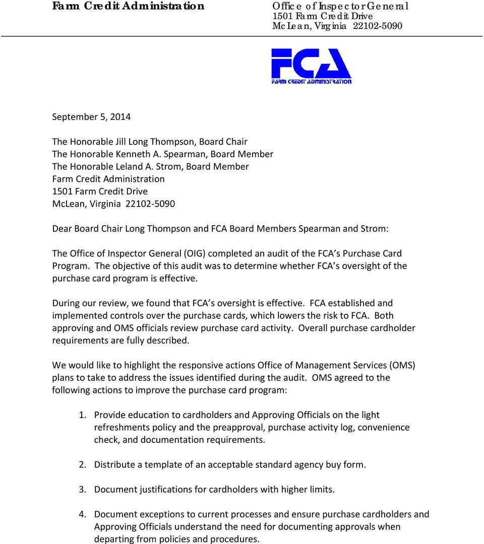 Strom, Board Member Farm Credit Administration 1501 Farm Credit Drive McLean, Virginia 22102 5090 Dear Board Chair Long Thompson and FCA Board Members Spearman and Strom: The Office of Inspector