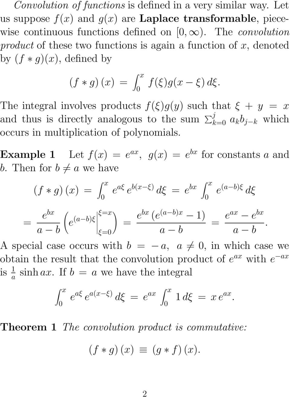 The integral involves products f(ξ)g(y) such that ξ + y = x and thus is directly analogous to the sum j k= a kb j k which occurs in multiplication of polynomials.