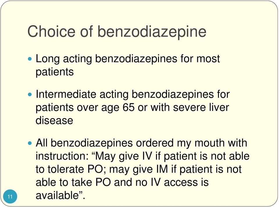 benzodiazepines ordered my mouth with instruction: May give IV if patient is not able