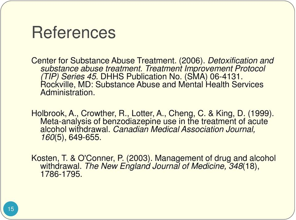 , Cheng, C. & King, D. (1999). Meta-analysis of benzodiazepine use in the treatment of acute alcohol withdrawal.