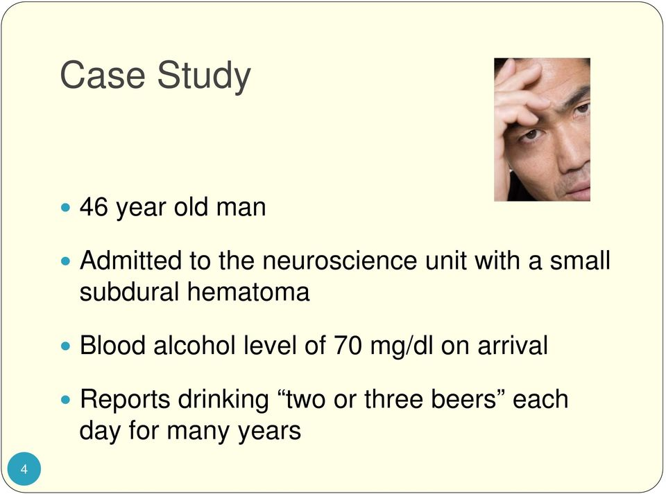 Blood alcohol level of 70 mg/dl on arrival
