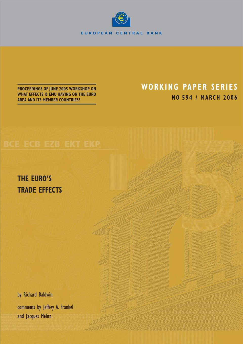 WORKING PAPER SERIES NO 594 / MARCH 2006 THE EURO S TRADE