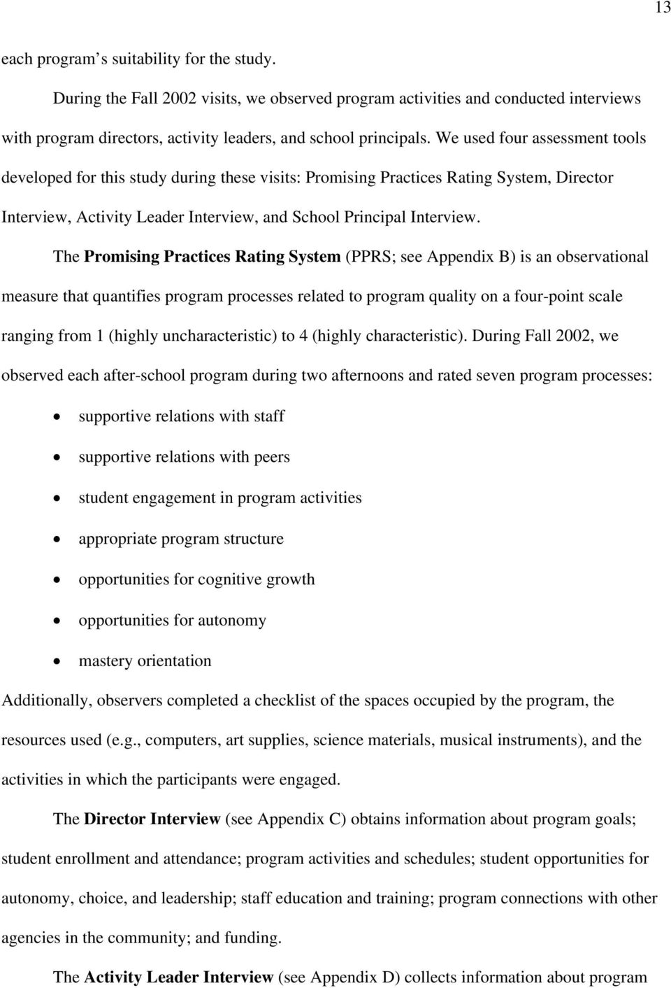 The Promising Practices Rating System (PPRS; see Appendix B) is an observational measure that quantifies program processes related to program quality on a four-point scale ranging from 1 (highly