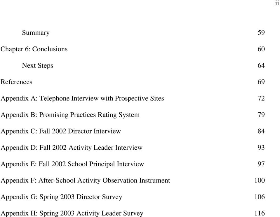 2002 Activity Leader Interview 93 Appendix E: Fall 2002 School Principal Interview 97 Appendix F: After-School Activity