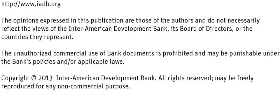 Inter-American Development Bank, its Board of Directors, or the countries they represent.