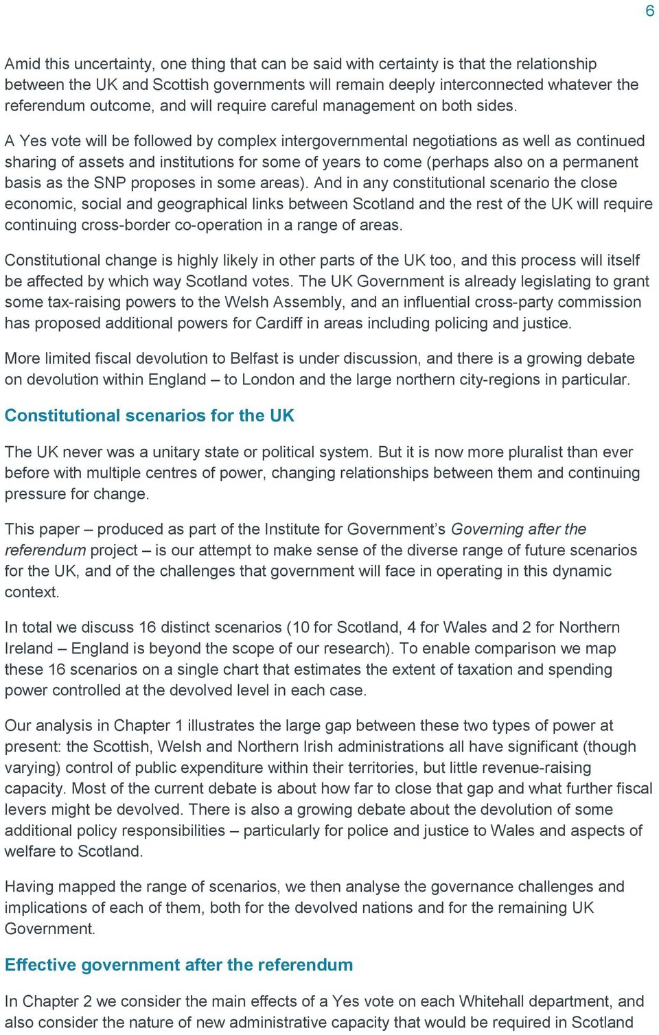 A Yes vote will be followed by complex intergovernmental negotiations as well as continued sharing of assets and institutions for some of years to come (perhaps also on a permanent basis as the SNP