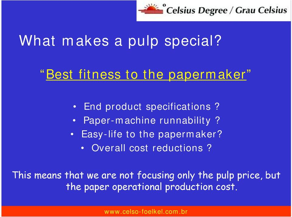 Paper-machine runnability? Easy-life to the papermaker?