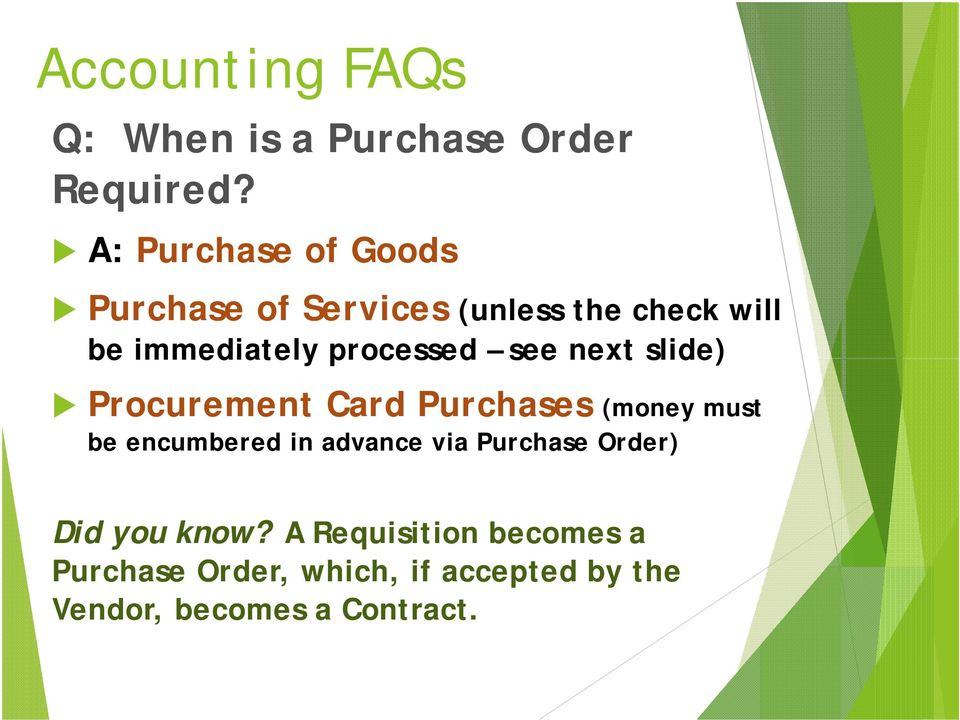 processed see next slide) Procurement Card Purchases (money must be encumbered in