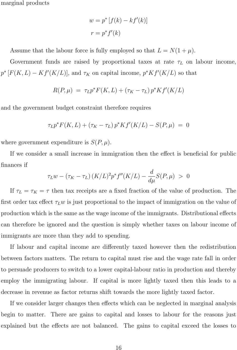 and the government budget constraint therefore requires τ L p F (K, L) + (τ K τ L ) p Kf (K/L) S(P, µ) = 0 where government expenditure is S(P, µ).